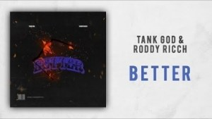 Tank God & Roddy Ricch - Better